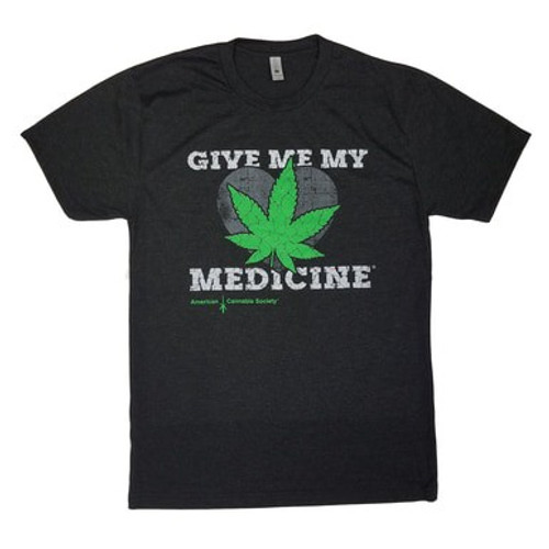 Give me my medicine weed shirt