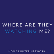 Where are they watching me? Home Router Network