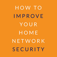 How to Improve Your Home Network Security