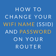 How to change your WiFi name (SSID) and password on your router