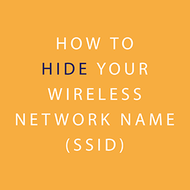 How to hide your wireless network name (SSID)