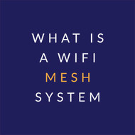 What is a WiFi Mesh System?