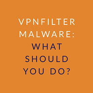 VPNFilter Malware: What should you do?