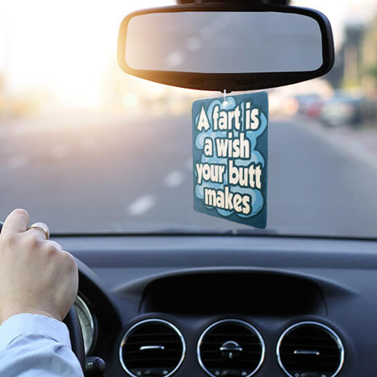 A FART IS A WISH YOUR BUTT MAKES AIR FRESHENER