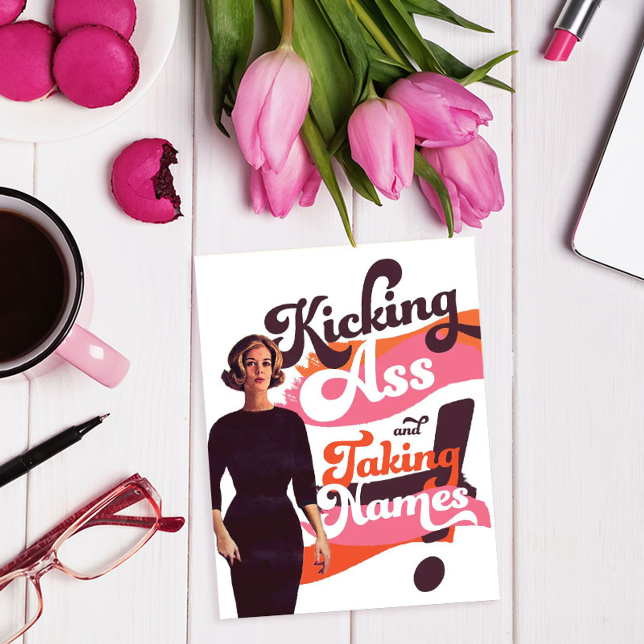 Kicking Ass + Taking Names Greeting Card  - Purchase