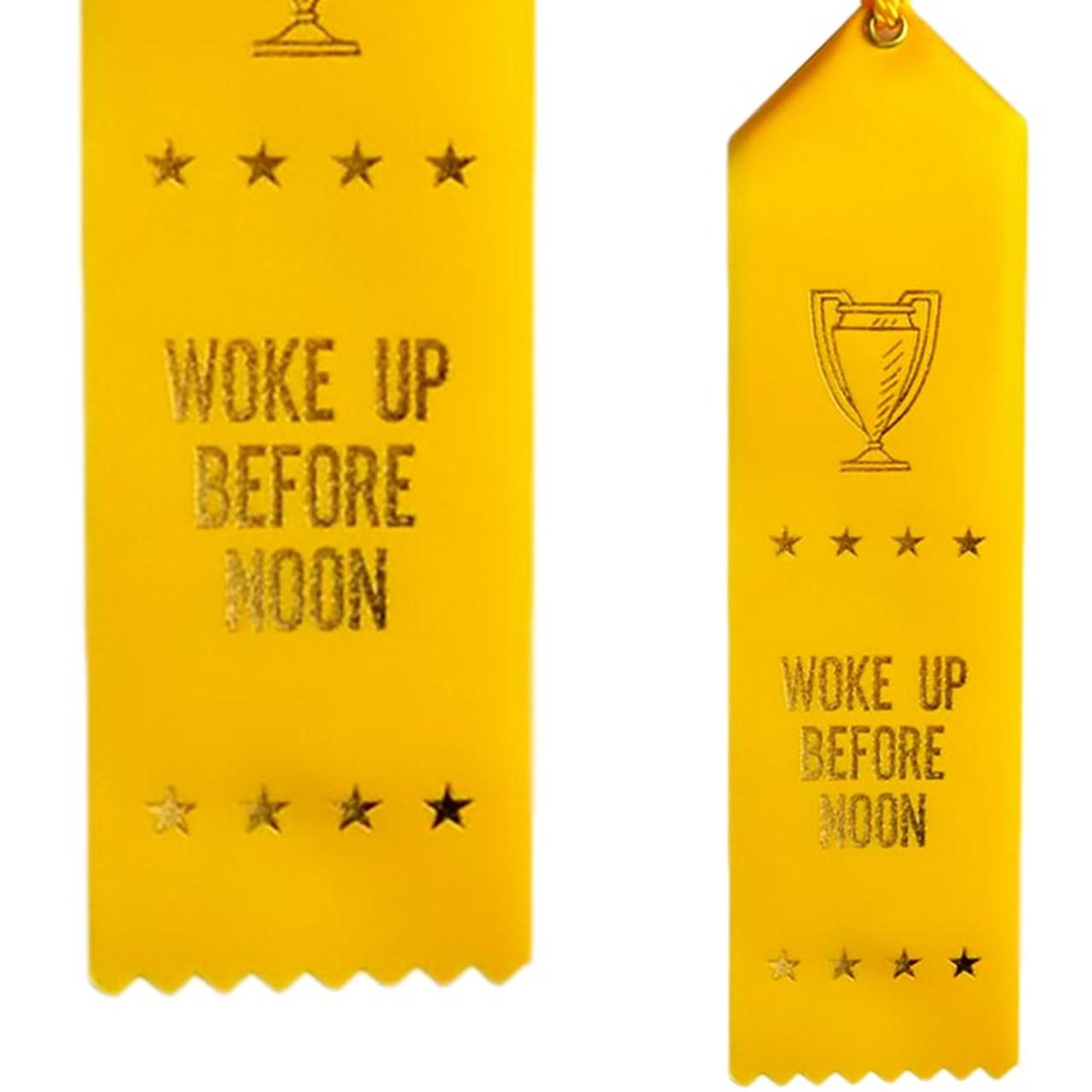 Woke Up Before Noon Ribbon