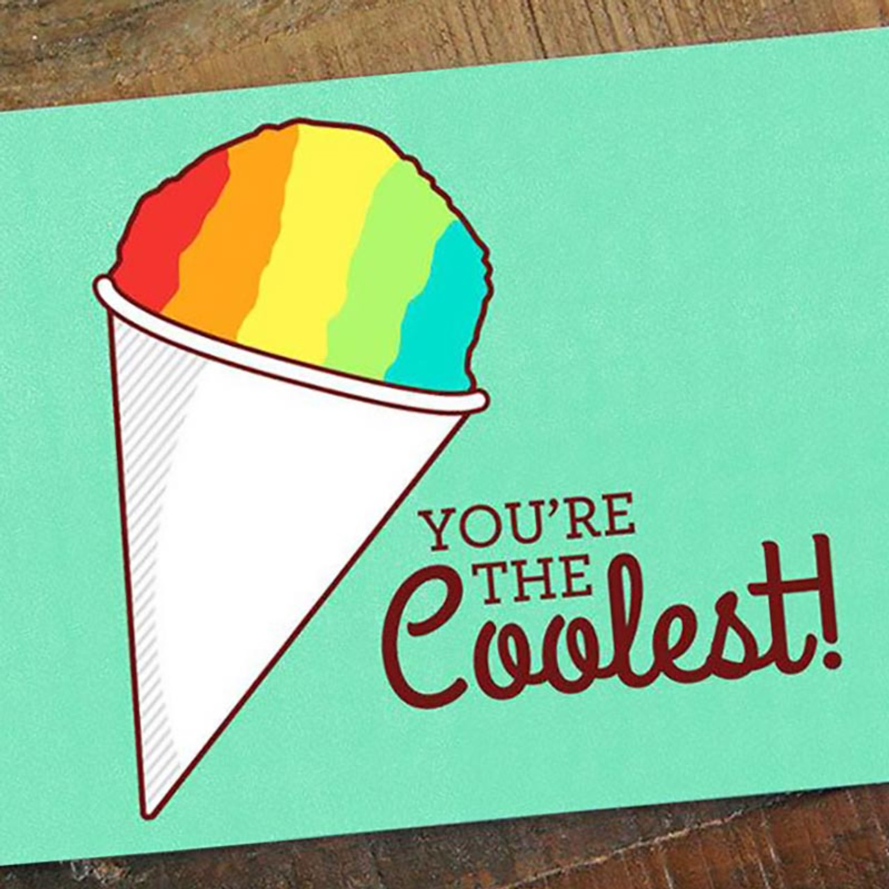 Snow-cone -  You're the Coolest Greeting Card