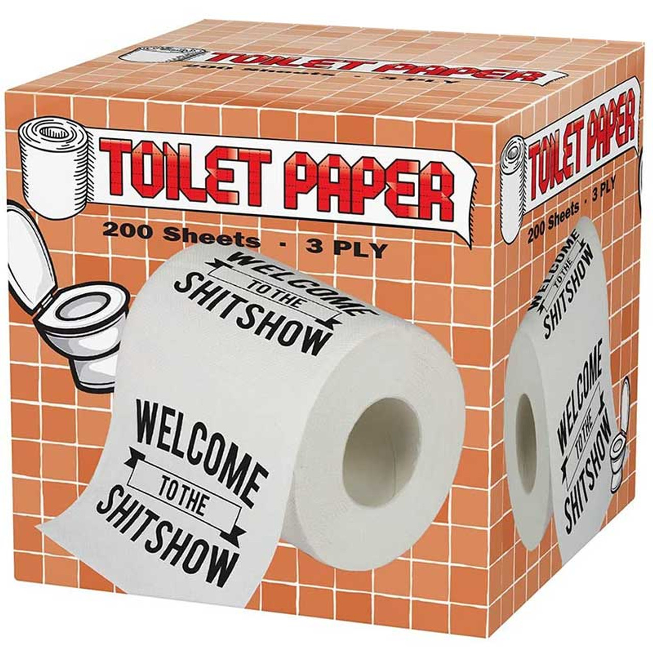 Welcome to the Sh*t Show Toilet Paper