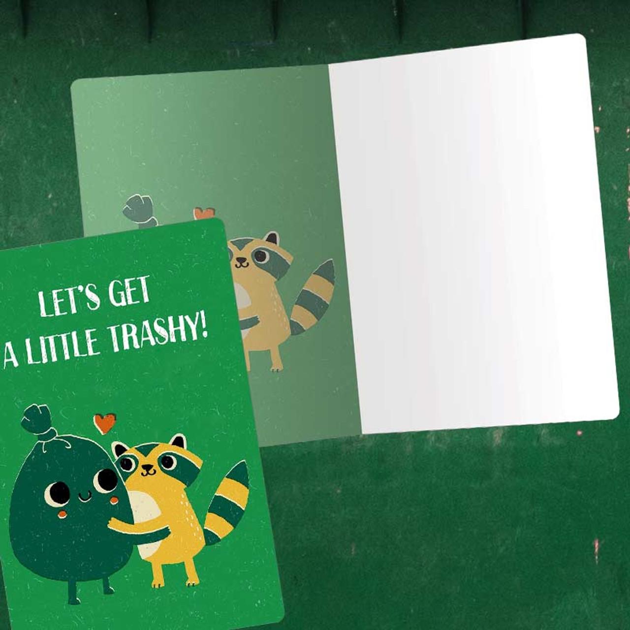 Let's Get A Little Trashy Greeting Card - Trash Panda