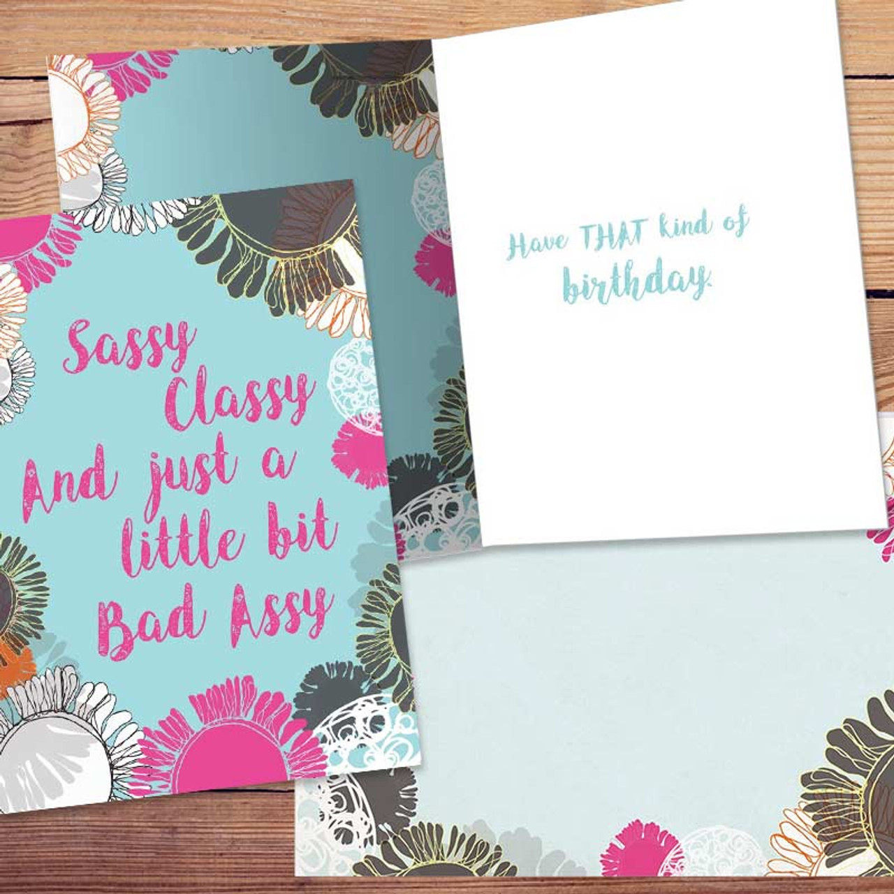 Sassy Classy + Just A Little Bit Bad Assy Birthday Card