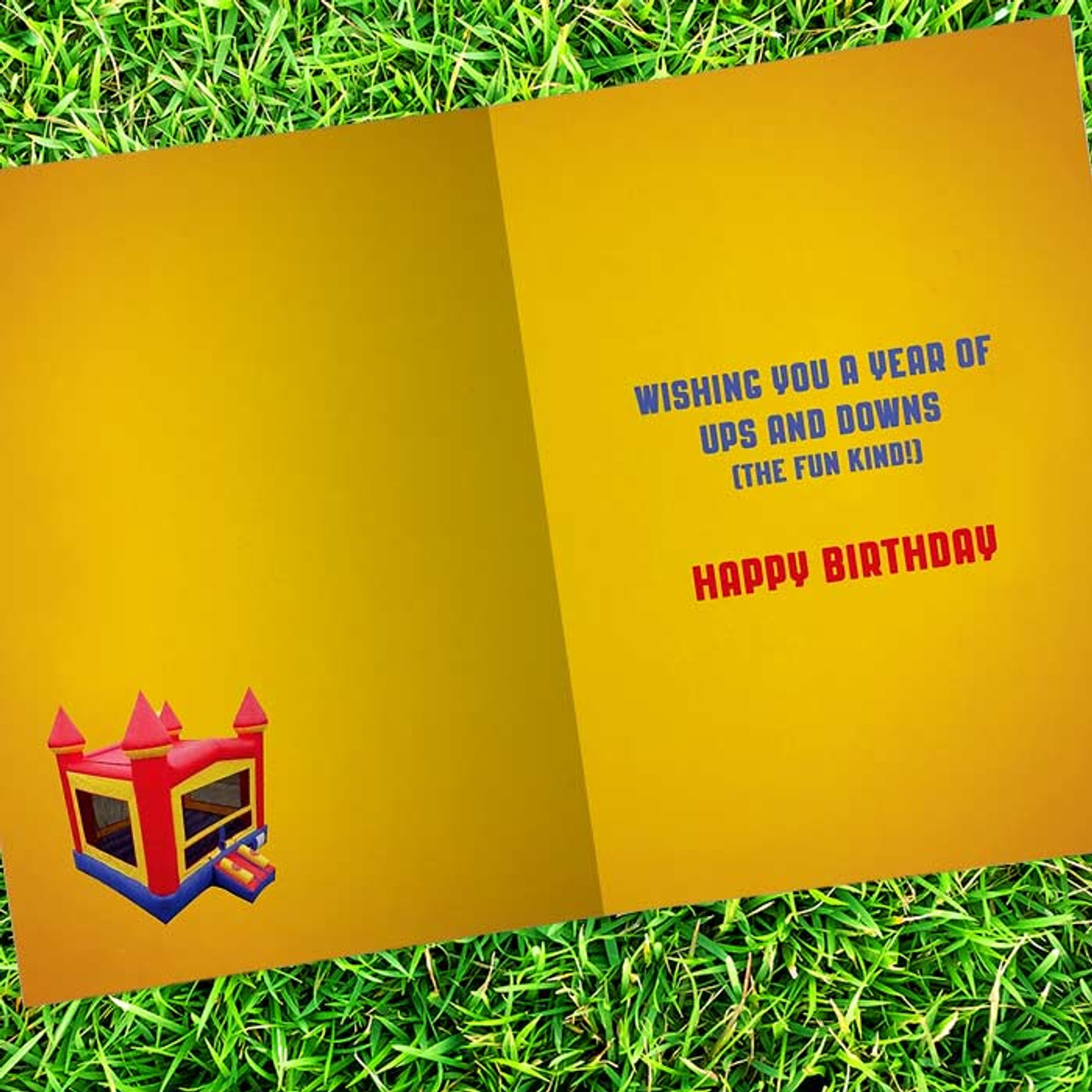 I Don't Care How Old We Are We're Going On The Bouncy Castle Birthday Card