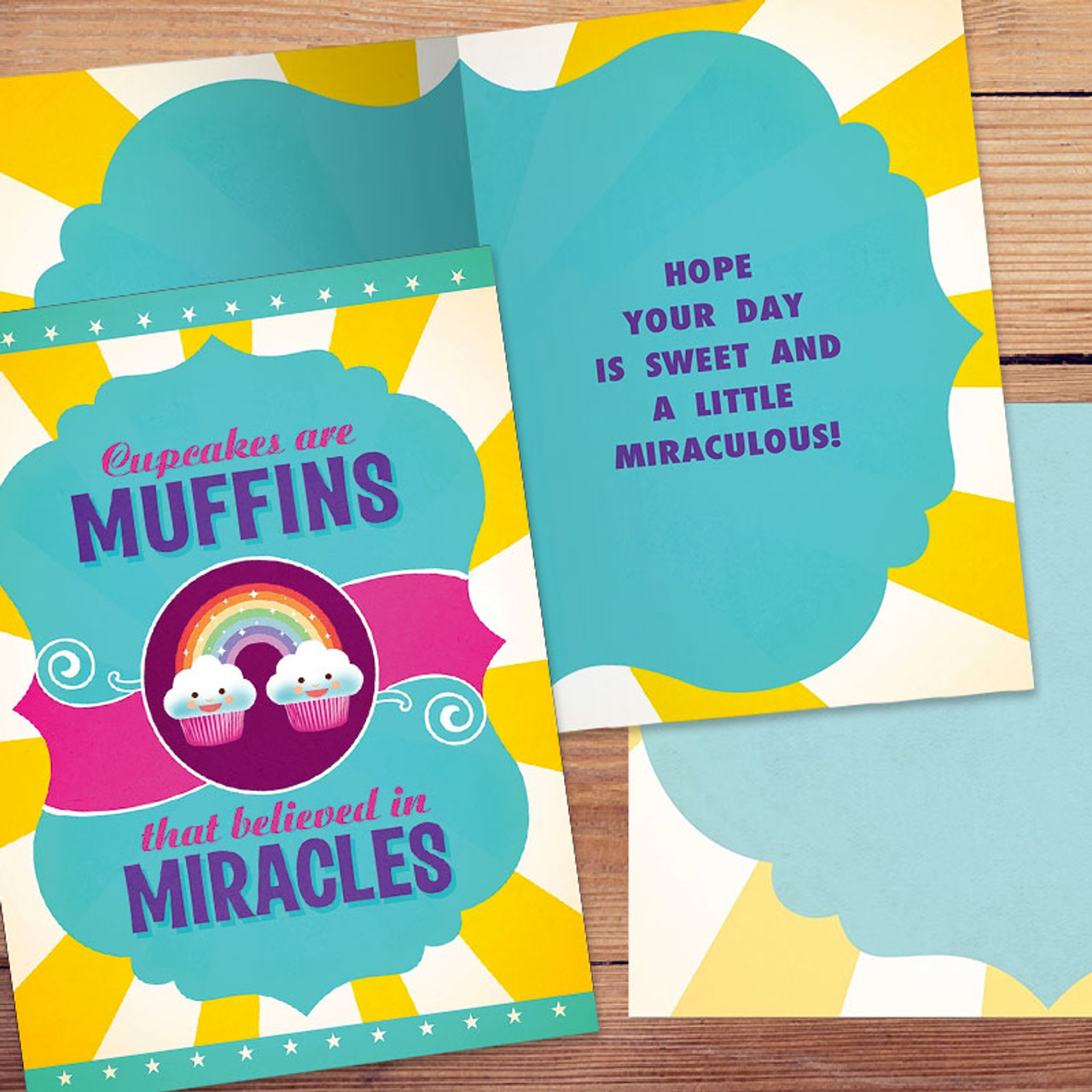Cupcakes Are Muffins That Believed in Miracles Greeting Card