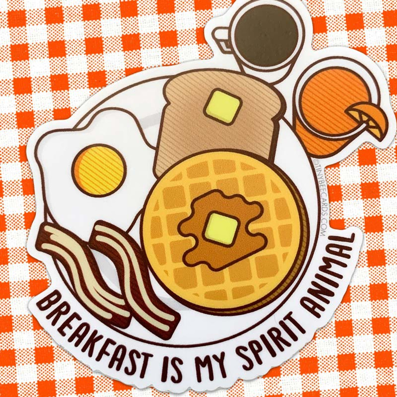 Breakfast Is My Spirit Animal -  Buttered Toast, Waffles, Coffee, Egg, Orange Juice, and Bacon!