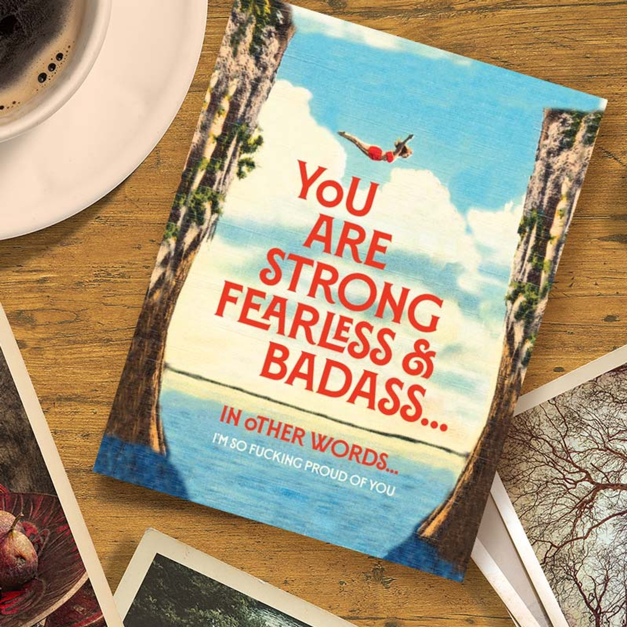 Proud Of You Greeting Card - You are Strong, Fearless + Badass, I'm So F*cking Proud Of You
