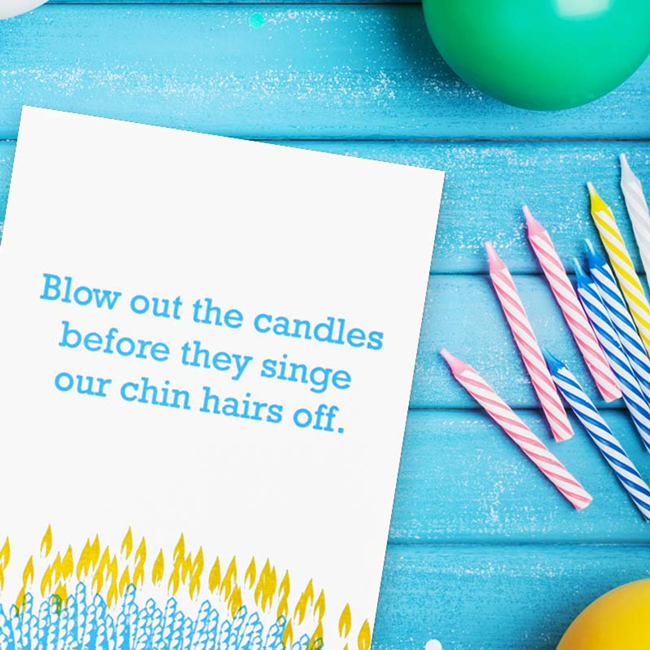 Growing older and finding chin hairs birthday card!