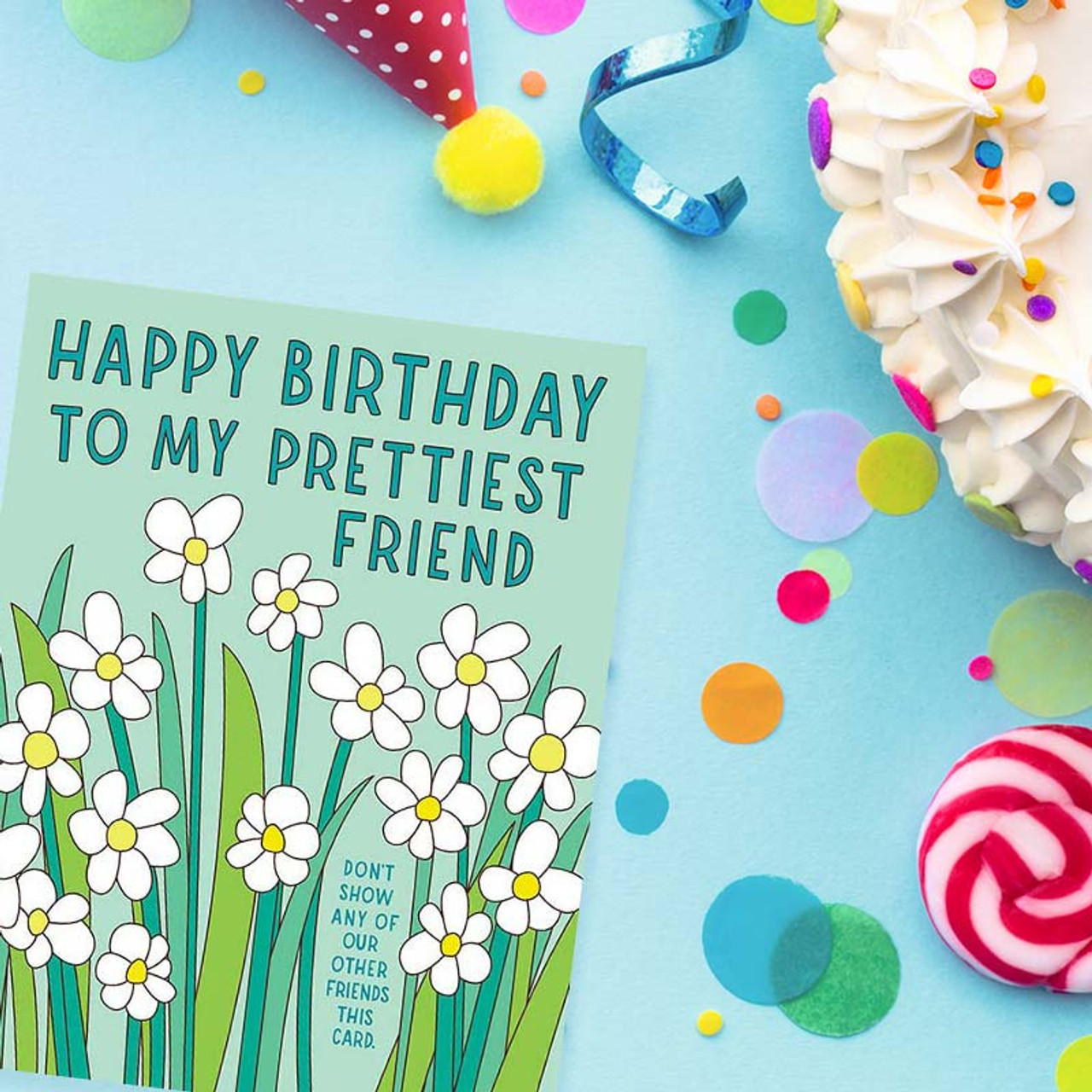 Funny card for your pretty friend's birthday!