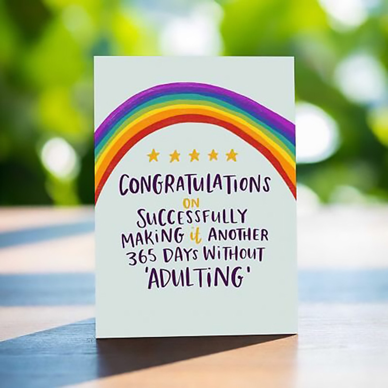 Congratulations On Successfully Making It Another 365 Day Without Adulting Birthday Card