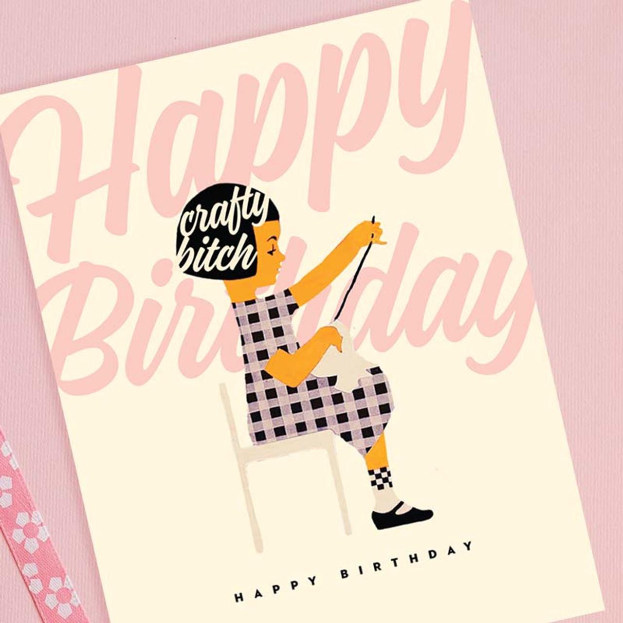 Fun and Retro Crafty Bitch Birthday Card