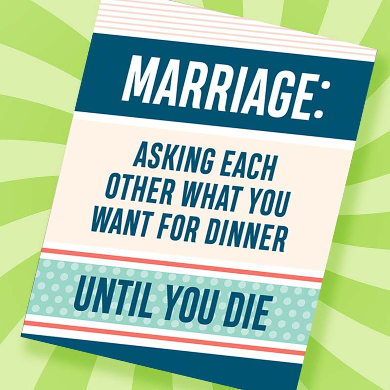 Marriage: Asking Each Other What You Want For Dinner Until You Die