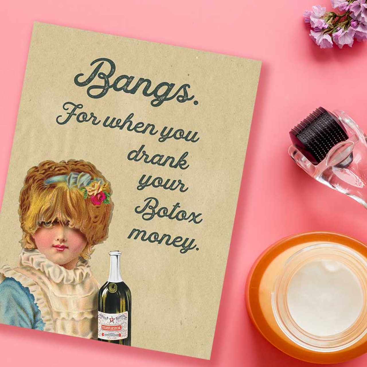 Bangs For When You Drank Your Botox Money Greeting Card