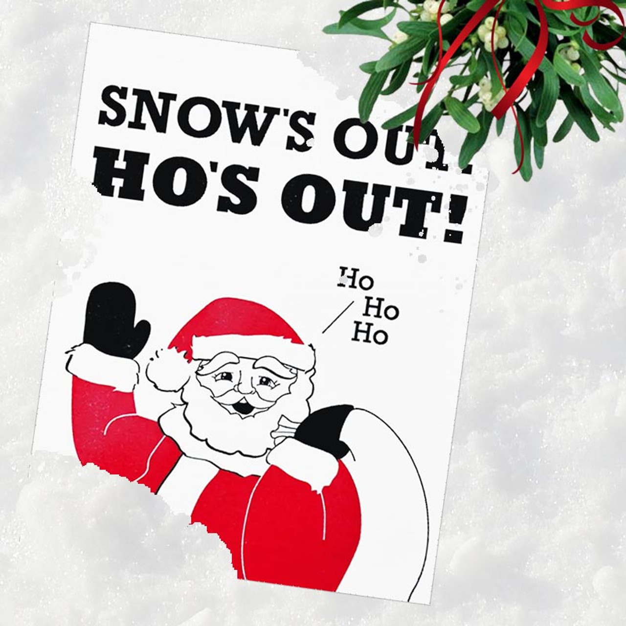 Snow's Out Ho's Out Christmas Card