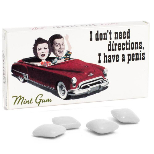 I Don't Need Directions, I Have A Penis Gum