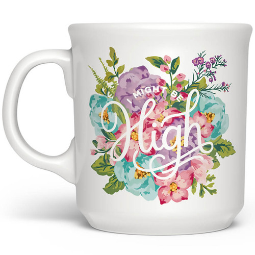 I Might Be High Mug