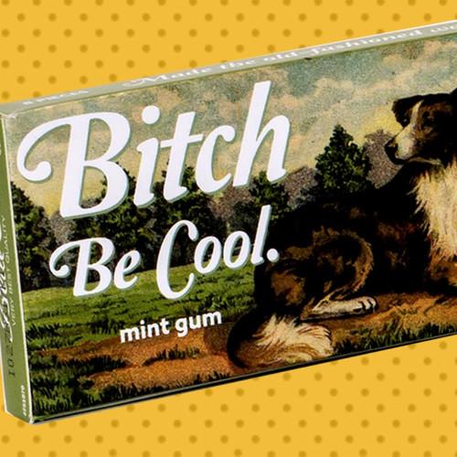 Bitch, Be Cool Gum Blue Q