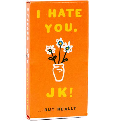 I Hate You JK Gum