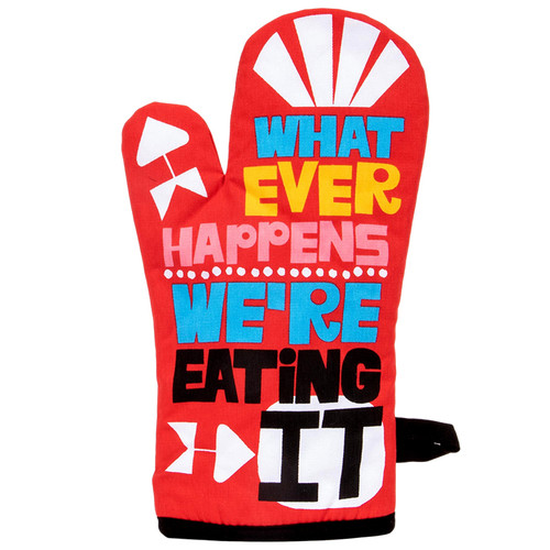 BlueQ Whatever Happens We're Eating It Oven Mitt