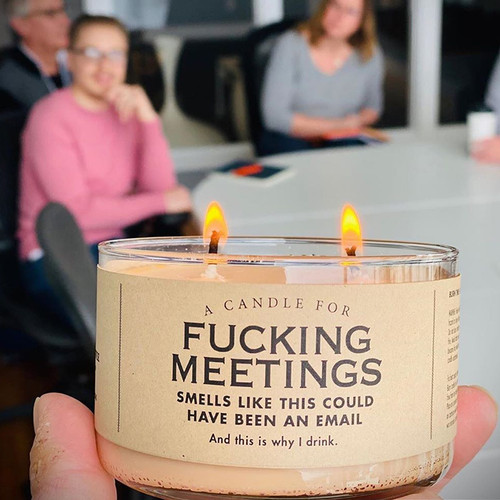 Whiskey River  Fucking Meetings Candle - Smells like this could have been an email