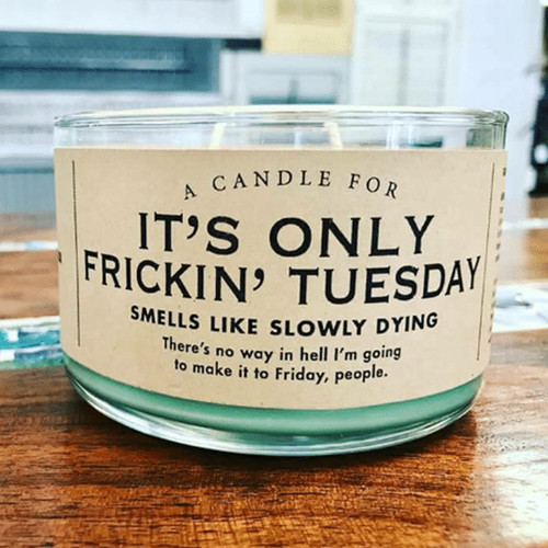 A Candle for It's only Frickin' Tuesday by Whiskey River