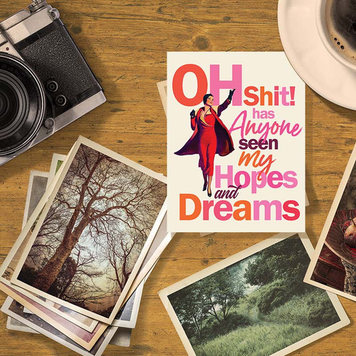 Oh Shit! Has Anyone Seen My Hopes + Dreams Greeting Card