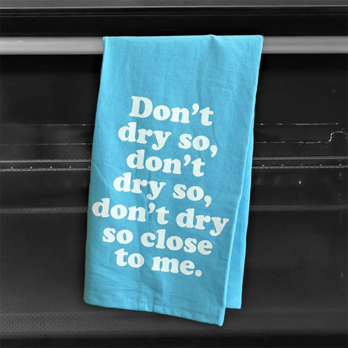 Don't Dry So Close To Me Dish Towel