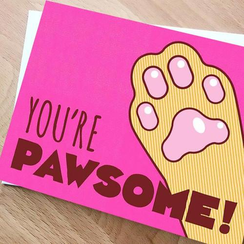 You're Pawsome Greeting Card
