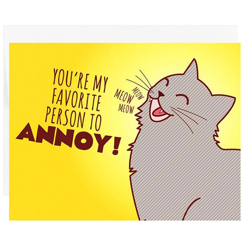 You're My Favorite Person to Annoy Cat Greeting Card