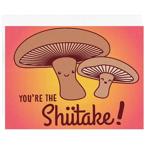 You're the Shiitake Card