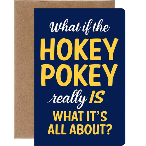 What If The Hokey Pokey Really Is What It's All About Birthday Card