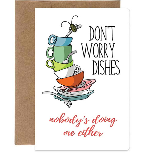 Don't Worry Dishes, Nobody Is Doing Me Either Greeting Card