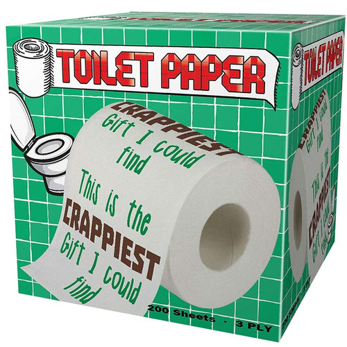 This Is The Crappiest Gift I Could Find Toilet Paper