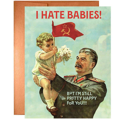 I Hate Babies, But I'm Still Pretty Happy For You! Greeting Card