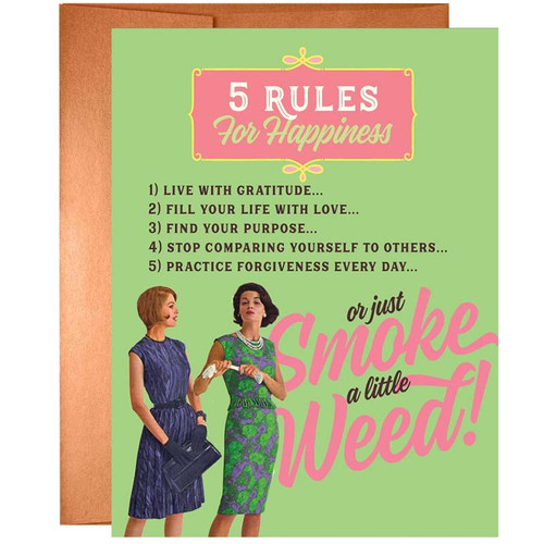 5 Rules for Happiness, Or Just Smoke A Little Weed Greeting Card