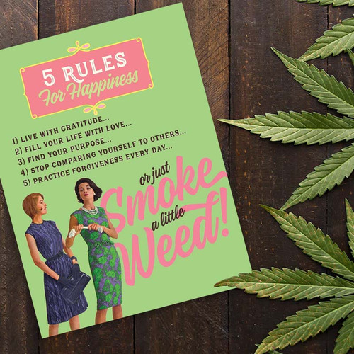This card is smoking hot!  5 Rules for Happiness, Or Just Smoke A Little Weed Greeting Card