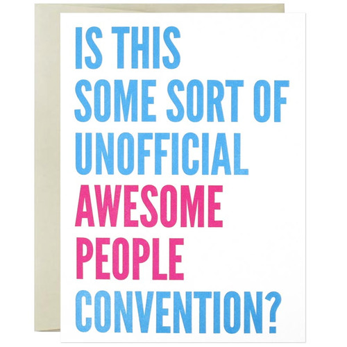 Is This Some Sort Of  Unofficial Awesome People Convention Greeting Card