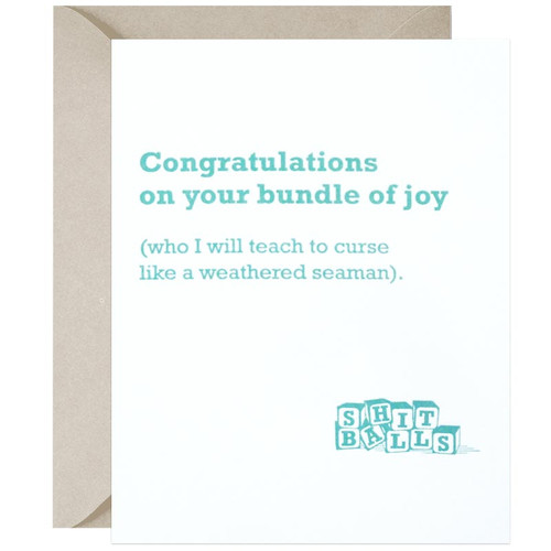 Congratulations On Your Bundle Of Joy Who I Will Teach To Swear Like A Weathered Seaman