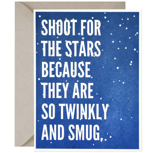 Shoot For The Stars (like with a gun) Because They Are So Twinkly + Smug Greeting Card