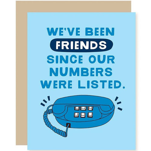 Funny Friendship Card - We've Been Friends Since Our Numbers Were Listed