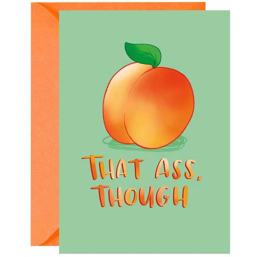You're A Peach Of Ass Greeting Card - Peach Pun Greeting Card
