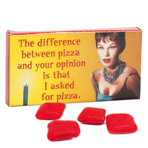 The Difference Between Pizza And Your Opinion Gum