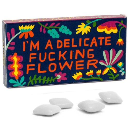 I'm A Delicate Fucking Flower Gum